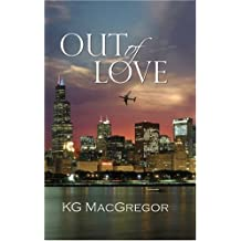 Out of Love by KG MacGregor (2007-08-20)