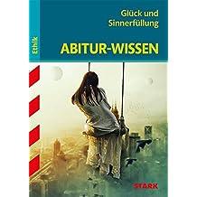 Abitur-Wissen - Ethik Glück und Sinnerfüllung