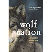 Wolf Nation: The Life, Death, and Return of Wild American Wolves (A Merloyd Lawrence Book) (English Edition)