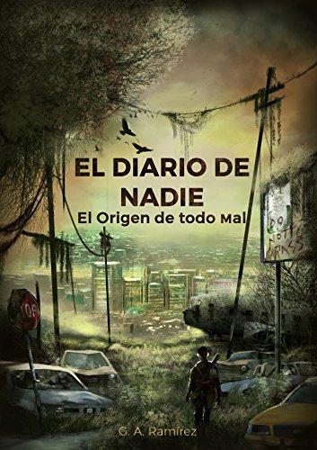 El diario de nadie: El origen de todo mal por Gabriel Ramirez