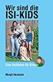 Wir sind die Isi-Kids: Eine Reitlehre für Kinder