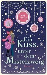 Ein Kuss unter dem Mistelzweig: Roman (German Edition)