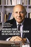 Georges Duby: Portrait de l'historien en ses archives