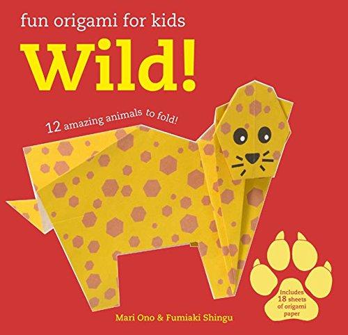Fun Origami for Children: Wild!: 12 amazing animals to fold por Mari Ono