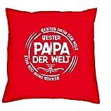 Vatertagsgeschenk Set :: Kissen mit Urkunde :: Bester Papa der Welt :: Persönliche Geschenkidee zum Vatertag Geschenk idee für den Vater 40x40 Farbe: rot