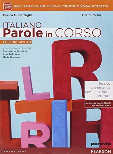 Italiano parole in corso. Ediz. mylab. Per le Scuole superiori. Con e-book. Con espansione online