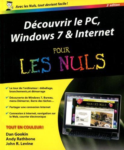 Découvrir le PC Windows 7 et Internet Pour les Nuls, 3e par John R. LEVINE