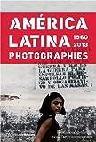 América latina 1960-2013 - Photographies