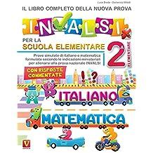 Il libro completo della nuova prova INVALSI per la scuola elementare. 2ª elementare. Italiano e matematica