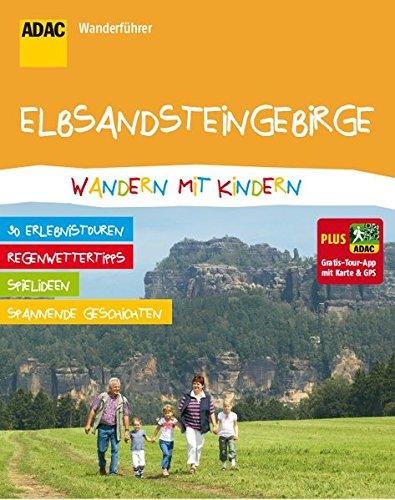 ADAC Wanderführer Elbsandsteingebirge Wandern mit Kindern: Plus Gratis Tour App mit Karte & GPS