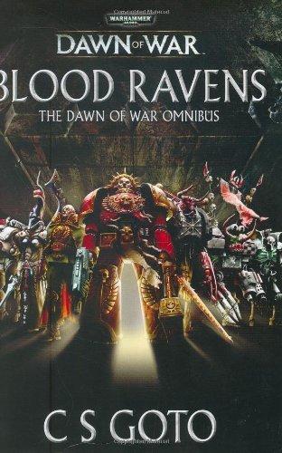 Blood Ravens: The Dawn of War Omnibus (Warhammer 40, 000: Dawn of War) by Cassern S. Goto (2008-03-03)
