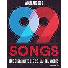 99 Songs: Eine Geschichte des 20. Jahrhunderts