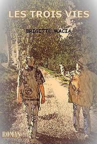 Les trois vies par Brigitte Macia