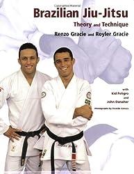 Brazilian Jiu-Jitsu: Theory and Practice: Theory and Technique