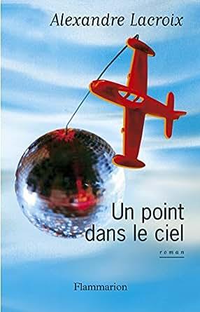 Un point dans le ciel ebook alexandre lacroix for Alexandre jardin epub