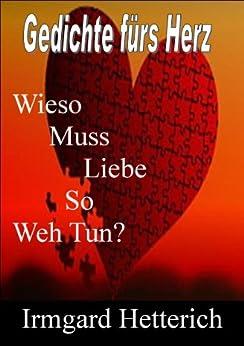 Wieso muss Liebe so weh tun? - Gedichte fürs Herz eBook