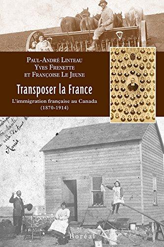 Transposer la France : L'immigration française au Canada (1870-1914)