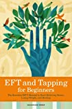 Image de EFT and Tapping for Beginners: The Essential EFT Manual to Start Relieving Stress, Losing Weight, and Healing (English Edition)