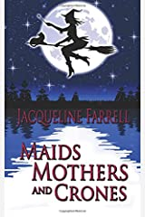Maids, Mothers, and Crones Paperback