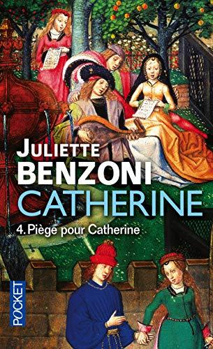 Catherine volume 4 (4) par Juliette Benzoni
