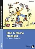 Eine 1. Klasse managen: Ein Leitfaden für Einsteiger (Bergedorfer® Grundsteine Schulalltag)