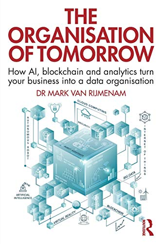 The Organisation of Tomorrow: How AI, blockchain and analytics turn your business into a data organisation