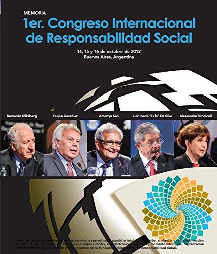 Memoria 1er Congreso Internacional de Responsabilidad Social: Las disertaciones del 1er Congreso Internacional de Responsabilidad Social