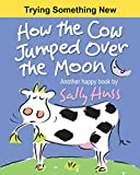 Best De Sally Huss Homeschooling Libros - How the Cow Jumped Over the Moon Review