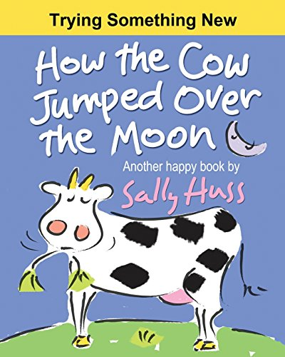 How the Cow Jumped Over the Moon
