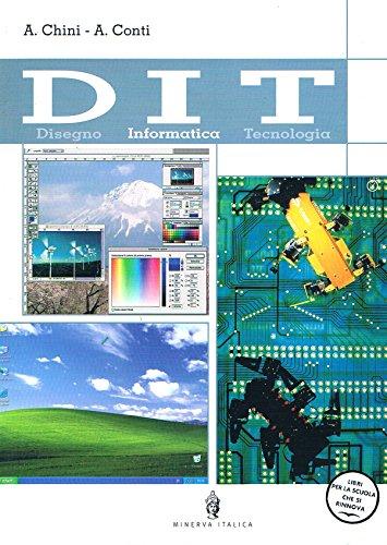 Dit. Disegno, informatica, tecnologia. Informatica