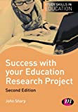 Success with your Education Research Project (Study Skills in Education Series)