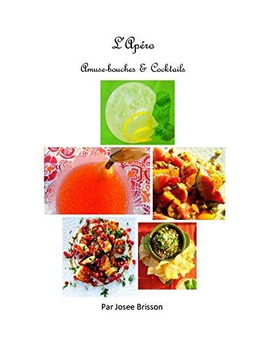 L'Apéro Amuse-bouches & Cocktails par Josee Brisson