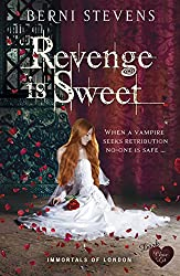 Revenge is Sweet: Restore your love for vampires with this fabulous read (Immortals of London Book 2)