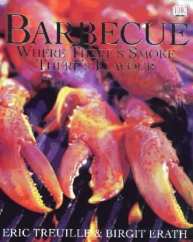 Barbecue: Where There's Smoke There's Flavour by Eric Treuille (4-May-2000) Hardcover par Eric Treuille