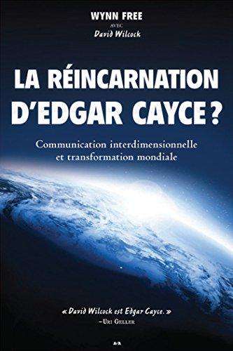 La réincarnation d'Edgar Cayce: Communication interdimensionnelle et transformation mondiale