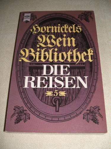 Weinbibliothek V. Die Reisen.