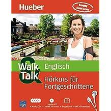 Walk & Talk Englisch Hörkurs für Fortgeschrittene: 4 Audio-CDs + 1 MP3-CD + Begleitheft