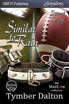Similar to Rain [Suncoast Society] (Siren Publishing Sensations) di [Dalton, Tymber]