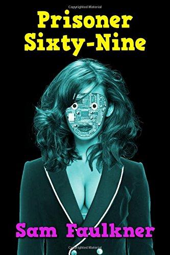 Prisoner Sixty-Nine (Fembot Sally, Band 7) (Fembots Power Austin)