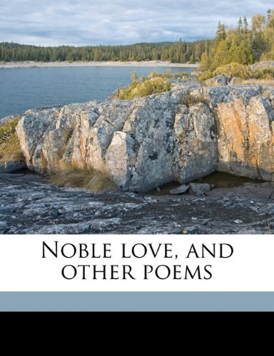 Noble love, and other poems