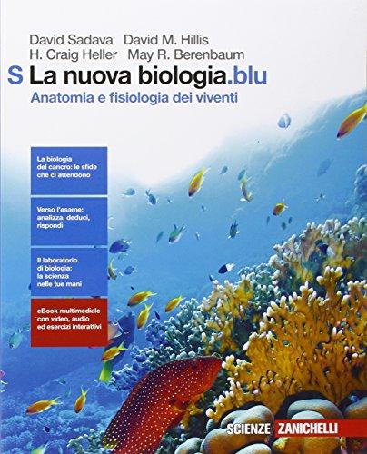 La nuova biologia.blu. Anatomia e fisiologia dei viventi. Per le Scuole superiori. Con Contenuto digitale (fornito elettronicamente)