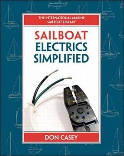 Sailboat Electrical Systems: Improvement, Wiring, and Repair (IM Sailboat Library) por Don Casey