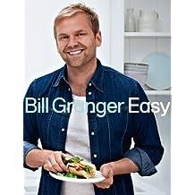 Bill Granger Easy by Bill Granger (2012-08-30)