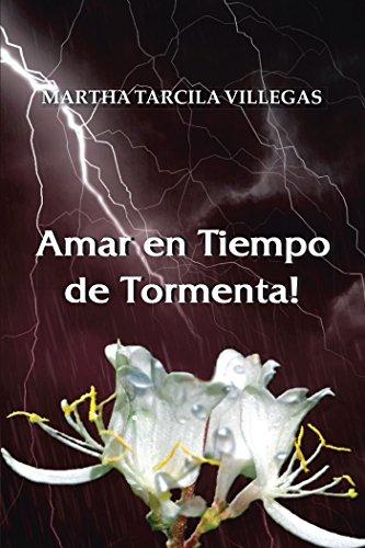 Amar En Tiempo De Tormenta! por Martha Tarcila Villagas