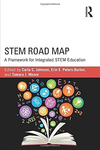 STEM Road Map: A Framework for Integrated STEM Education