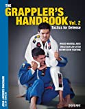Image de The Grappler's Handbook Vol. 2: Tactics For Defense (English Edition)