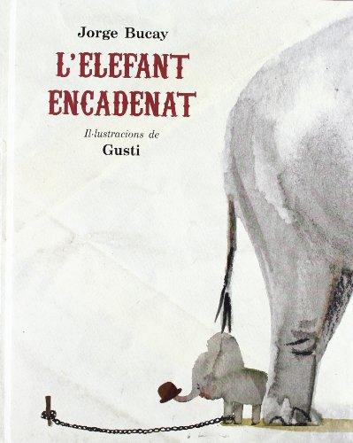 L' elefant encadenat: 060 (INFANTIL CATALÀ)