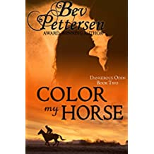 COLOR MY HORSE (Dangerous Odds Book 2) (English Edition)