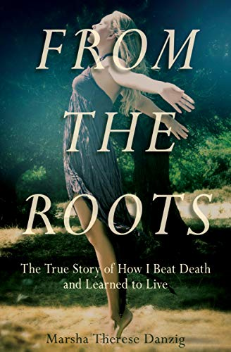 From the Roots: The True Story of How I Beat Death and Learned to Live (English Edition) (Chat Beats)
