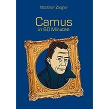Camus in 60 Minuten by Walther Ziegler (2015-07-07)